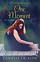 One Moment (Little Hollow Book 1)
