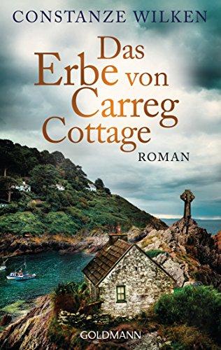 Das Erbe von Carreg Cottage: Roman von [Wilken, Constanze]