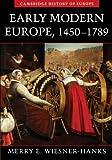 Early Modern Europe, 1450-1789 (Cambridge History of Europe)