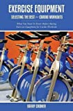 [(Exercise Equipment : Selecting the Best for Cardio Workouts)] [By (author) Barry Cromer] published on (December, 2013)