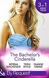 The Bachelor's Cinderella: The Frenchman's Plain-Jane Project / His L.A. Cinderella / The Wife He's Been Waiting For (Mills & Boon By Request) (In Her Shoes..., Book 3)