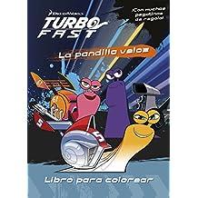 Turbo Fast. Libro para colorear: La pandilla veloz