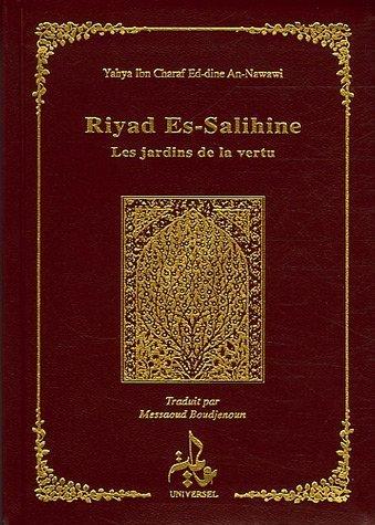 Riyad Es-Salihine : Les jardins de la vertu de Al-Nawawi, Muhyiddine (1999) Relié
