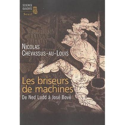 Les briseurs de machines : De Ned Ludd à José Bové (Science ouverte t. 1)