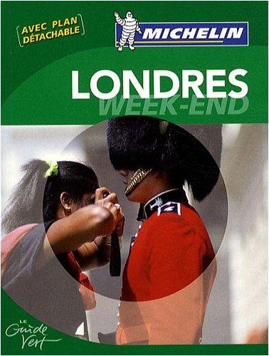 Guide Vert - LONDRES WEEK-END (GUIDES VERTS/GROEN MICHELIN)