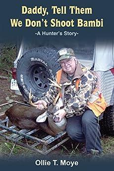 Como Descargar En Utorrent Daddy, Tell Them We Don't Shoot Bambi: -A Hunter'S Story- Torrent PDF