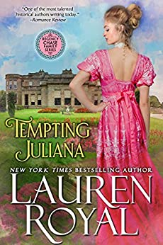 Tempting Juliana (Regency Chase Family Series, Book 2) di [Royal, Lauren]
