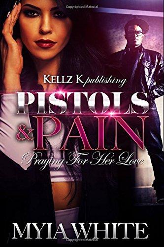 Pistols & Pain: Praying for Her Love: Volume 1