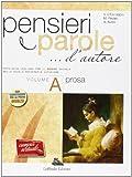 Pensieri e parole... d'autore. Vol. A: Poesia. Per le Scuole superiori. Con espansione online