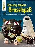 Schaurig-schöner Gruselspaß (kreativ.kompakt.): Basteln & Dekorationen, witzige Snacks, Schminkideen