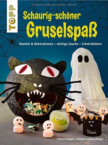 Schaurig-schöner Gruselspaß (kreativ.kompakt.): Basteln & Dekorationen, witzige Snacks, Schminkideen (Ideen Eine Für Halloween Snacks)