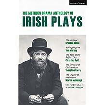 The Methuen Drama Anthology of Irish Plays: Hostage, Bailegangaire, Belle of the Belfast City, Steward of Christendom, Cripple of Inishmaan (Play Anthologies)