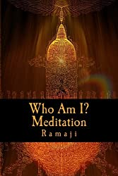 Who Am I? Meditation: A Guide for the West to Self-Inquiry and Self-Realization in the Living Tradition of Sri Ramana Maharshi by Ramaji (2014-10-29)