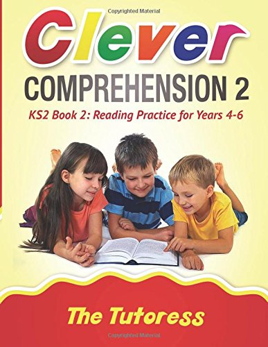 Clever Comprehension KS2 Book 2: Reading Practice for Years 4-6 (With Free Answer Guide): Volume 2