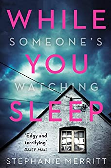 While You Sleep: A chilling, unputdownable psychological thriller that will send shivers up your spine! by [Merritt, Stephanie]