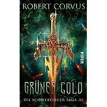 Grünes Gold: Die Schwertfeuer-Saga 3