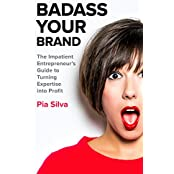 Badass Your Brand: The Impatient Entrepreneur's Guide to Turning Expertise into Profit (English Edition)