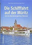 Die Schifffahrt auf Müritz und den Mecklenburgischen Oberseen, Geschichte der Dampf- und Motorschifffahrt  in faszinierenden Fotografien (Sutton - Bilder der Schifffahrt)