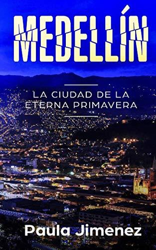 MEDELLÍN - LA CIUDAD DE LA ETERNA PRIMAVERA: Eine Geschichte in Spanisch