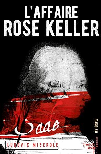 Les crimes du marquis de Sade, Tome 1 : L'affaire Rose Keller