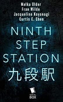 Ninth Step Station: The Complete Season 1 by [Older, Malka, Wilde, Fran, Koyanagi, Jacqueline, Chen, Curtis C.]