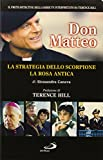 Don Matteo: La strategia dello scorpione-La rosa antica