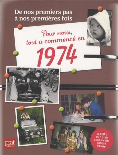 Pour nous, tout a commencé en 1974