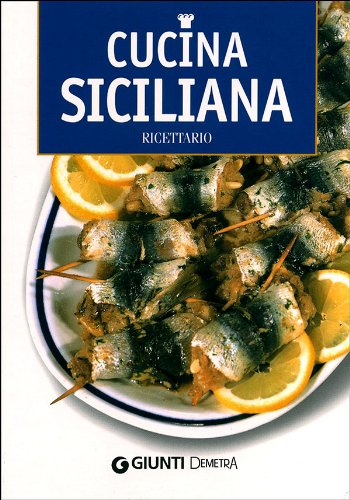 Cucina siciliana. Ricettario. Ediz. illustrata