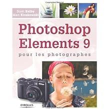 Photoshop Elements 9 : Pour les photographes