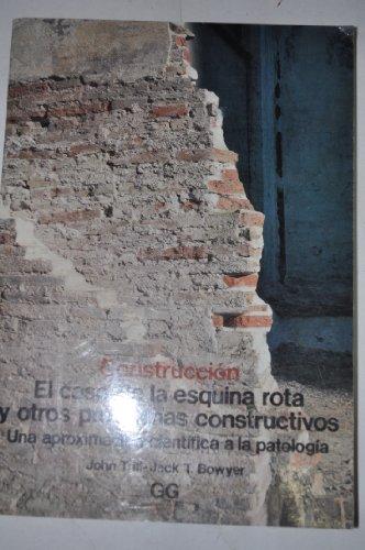 El caso de la esquina rota y otros problemas constructivos: una aproximación científica a la patología (Construcción) por J. Trill