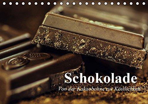 Schokolade. Von der Kakaobohne zur Köstlichkeit (Tischkalender 2019 DIN A5 quer): Die süße Versuchung die tatsächlich glücklich macht (Geburtstagskalender, 14 Seiten ) (CALVENDO Lifestyle)