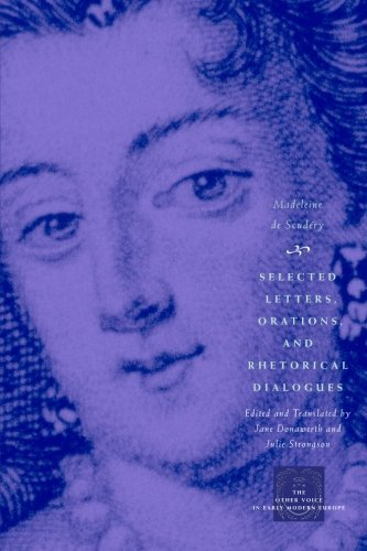 Selected Letters, Orations, and Rhetorical Dialogues (The Other Voice in Early Modern Europe) 1st edition by Scudery, Madeleine de (2004) Taschenbuch