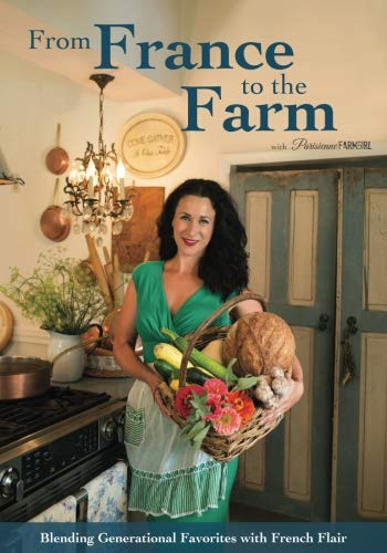 From France to the Farm: Blending Generational Favorites with French Flair