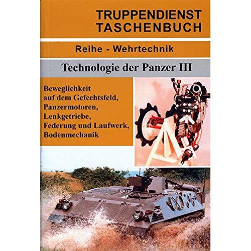 Technologie der Panzer: Beweglichkeit auf dem Gefechtsfeld, Panzermotoren, Lenkgetriebe, Federung und Laufwerk, Bodenmechanik (Truppendienst Taschenbuch. Wehrtechnik)