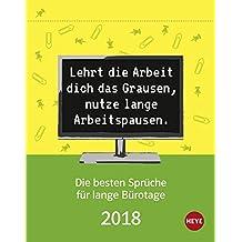 Die besten Sprüche für Bürotage Tagesabreißkalender - Kalender 2018