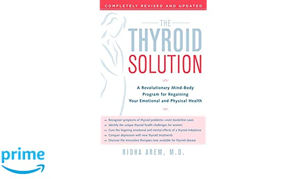 the thyroid solution a revolutionary mindbody program for regaining your emotional and physical heal th english edition