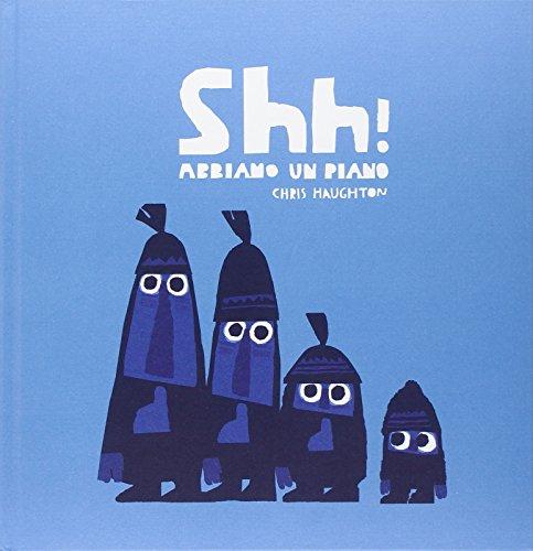 Shh! Abbiamo un piano. Ediz. illustrata