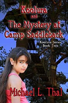 Koolura and the Mystery at Camp Saddleback (Koolura Series Book 2) by [Thal, Michael L.]