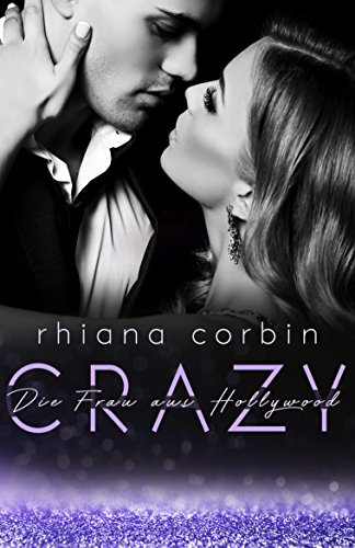 Crazy - Die Frau aus Hollywood von [Corbin, Rhiana]