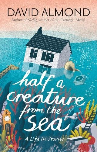 Half A Creature From The Sea por David Almond