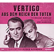 Vertigo - aus dem Reich der Toten: Jens Wawrczeck liest - verfilmt von Hitchcock