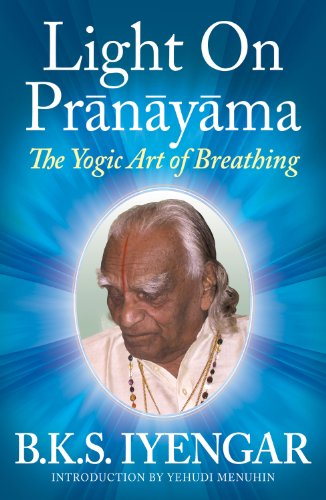 Light on Pranayama: The Yogic Art of Breathing