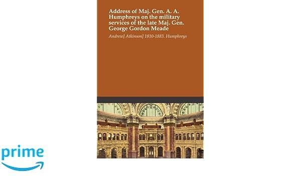 Amazon fr - Address of Maj  Gen  A  A  Humphreys on the