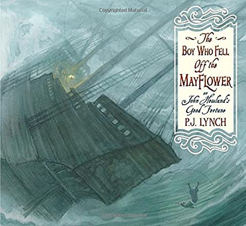 The Boy Who Fell Off the Mayflower, or John Howland's