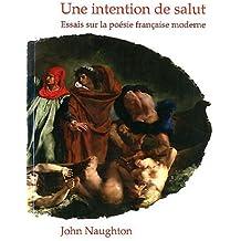 Une Intention de Salut: Essais Sur La Poesie Francaise Moderne (Chiasma)
