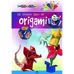 Mi Primer Libro de Origami (Manuales Divertidos)