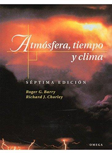 ATMOSFERA,TIEMPO Y CLIMA, 7/ED. (GEOGRAFÍA Y GEOLOGÍA-GEOGRAFÍA FÍSICA) por R.G. Y CHORLEY, R.J. BARRY