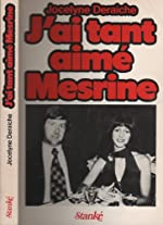 J'ai tant aimé Mesrine de Jocelyne Deraiche