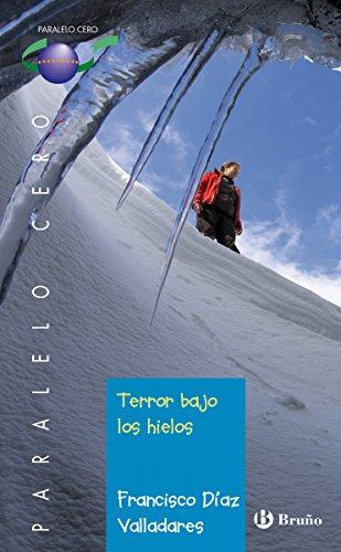 Terror bajo los hielos (ebook) (Castellano - Juvenil - Paralelo Cero) por Francisco Díaz Valladares