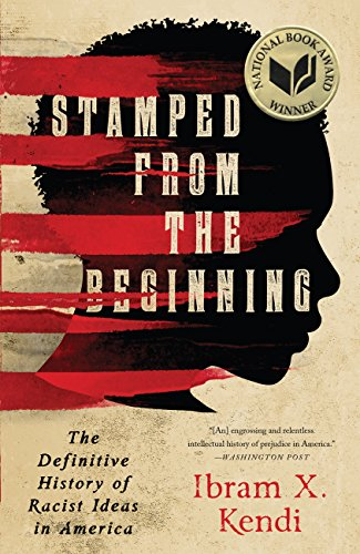 Stamped from the Beginning: The Definitive History of Racist Ideas in America (English Edition)